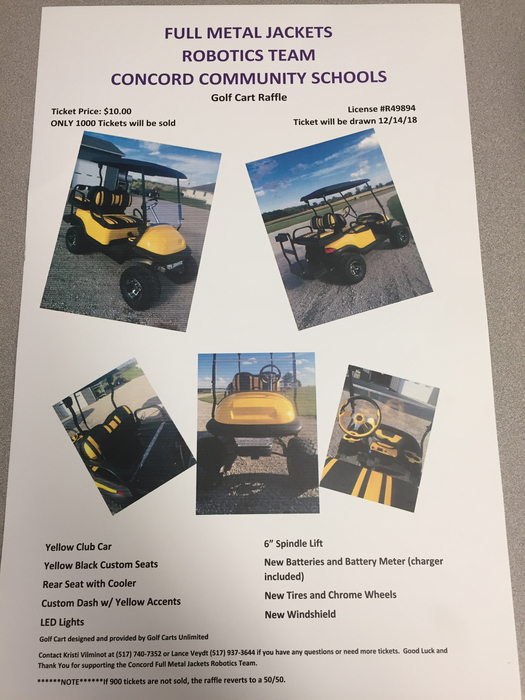 Full Metal Jacket CHS robotics team 5205 is raffling a custom golf cart. For tickets contact Kristi Vilminot or Lance Veydt